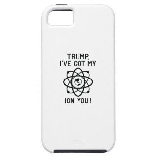 Trump, I've Got My Ion You iPhone 5 Cases