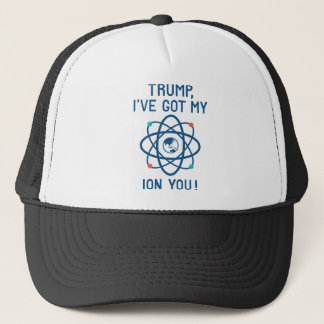 Trump, I've Got My Ion You Trucker Hat