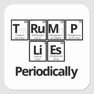 Trump Lies...Periodically Square Sticker