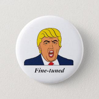 Trump: Like a fine-tuned machine 2 Inch Round Button