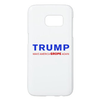 Trump: Make America Grope Again Samsung Galaxy S7 Case