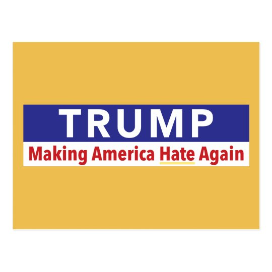 Trump. Making America Hate Again. postcard