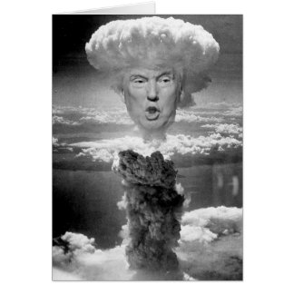Trump Mushroom Cloud Card