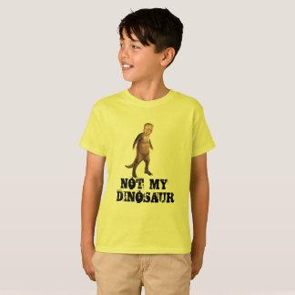 TRUMP: NOT MY DINOSAUR T-Shirt