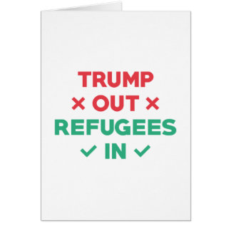 Trump Out Refugees In Card