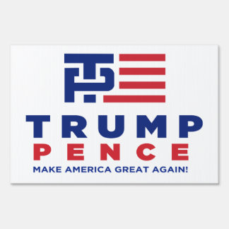 Trump Pence Election 2016 Yard / Lawn Sign