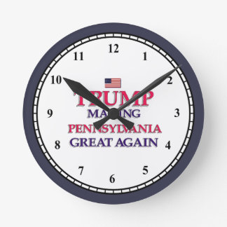 TRUMP PENNSYLVANIA GREAT AGAIN ROUND CLOCK