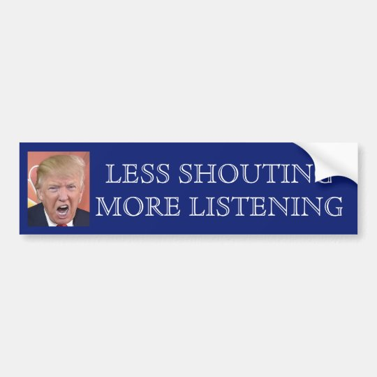 Trump shouting bumper sticker