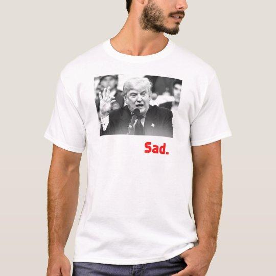 TRUMP SIZE QUEEN - SAD T-Shirt