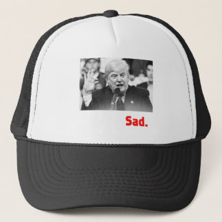 TRUMP SIZE QUEEN - SAD TRUCKER HAT