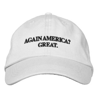 Trump Spoof Hat — AGAIN AMERICA? GREAT. Embroidered Hats
