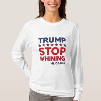 Trump Stop Whining T-Shirt