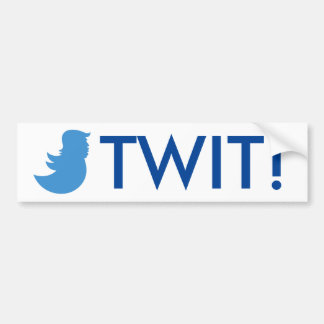 "Trump Sucks Bumper Sticker: ""TWIT!"" Bumper Sticker"