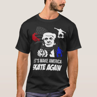 Trump Supporters: Let's Make America Skate Again T-Shirt