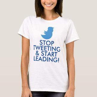 "Trump T-Shirt: ""STOP TWEETING & START LEADING!"" T-Shirt"
