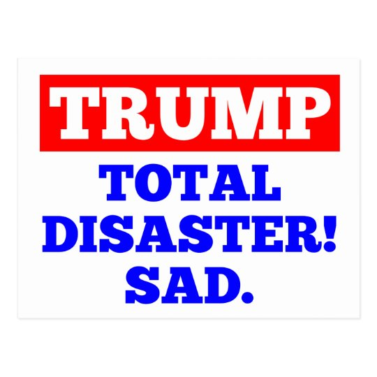 TRUMP = Total Disaster! Sad. White Postcard