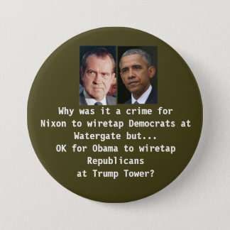Trump Tower Wiretap vs Watergate 3 Inch Round Button