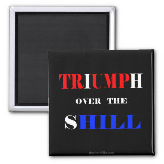 Trump Triumphs over Shillary! Square Magnet