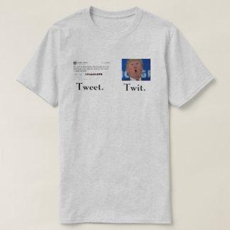 TRUMP TWEET TWIT T-Shirt