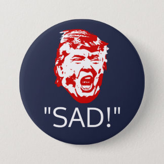 "Trump Tweets Button: ""SAD!"" 3 Inch Round Button"