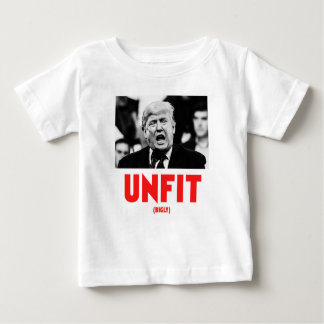 TRUMP UNFIT BABY T-Shirt