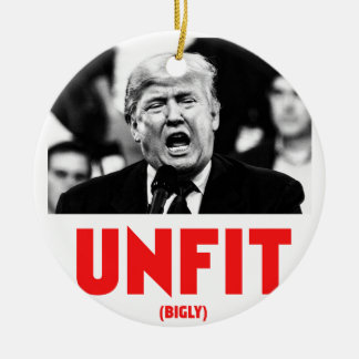 TRUMP UNFIT CERAMIC ORNAMENT