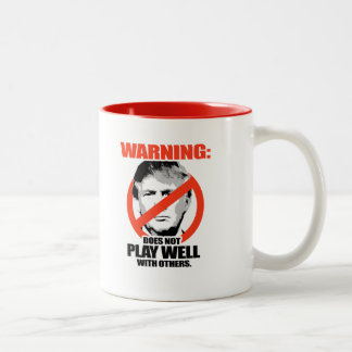 Trump Warning - Does not play well Two-Tone Coffee Mug