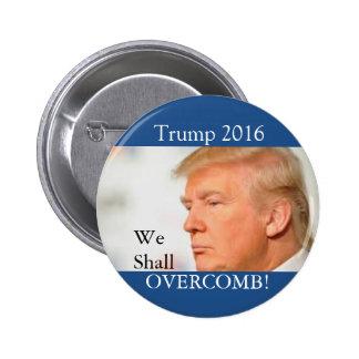 Trump: We shall Overcomb 2 Inch Round Button