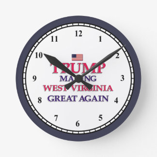TRUMP WEST VIRGINIA GREAT AGAIN ROUND CLOCK