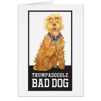 Trumpadoodle Bad Dog Card