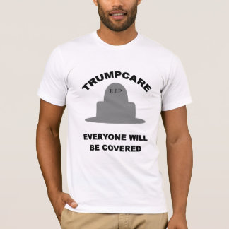 Trumpcare everyone covered t-shirt