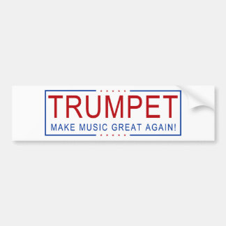 TRUMPET - Make Music Great Again! Bumper Sticker