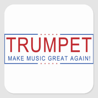 TRUMPET - Make Music Great Again! Square Sticker