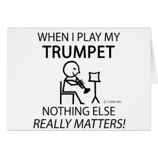 Trumpet Nothing Else Matters Greeting Card