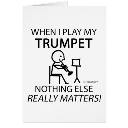 Trumpet Nothing Else Matters Greeting Cards