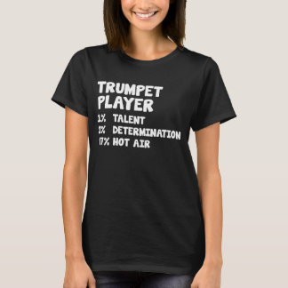 Trumpet Player Talent Determination Hot Air T-Shirt