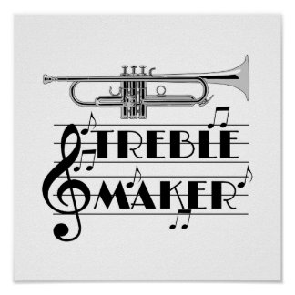 Trumpet Player Treble Maker Poster