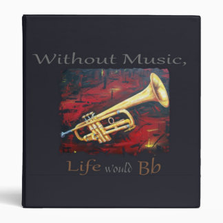 Trumpet-Without Music, Life Would Bb Vinyl Binders