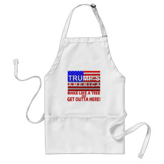 Trump's America - Make Like a Tree Standard Apron