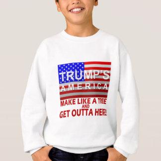 Trump's America - Make Like a Tree Sweatshirt