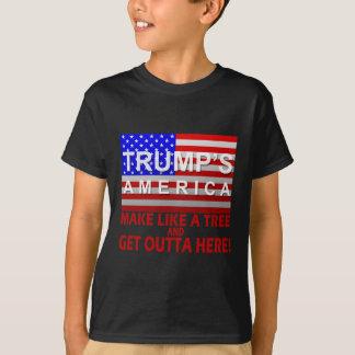 Trump's America - Make Like a Tree T-Shirt