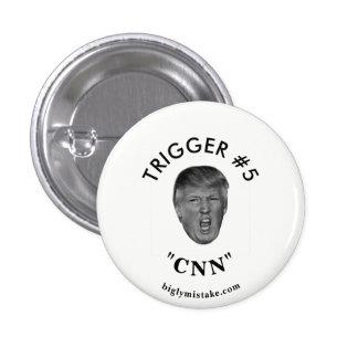 """Trump's Trigger #5  """"CNN"""" 1 Inch Round Button"""