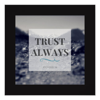 """Trust Always"" Art Print"
