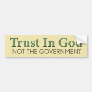 Trust in God, Not the Government Bumper Sticker