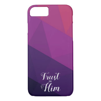 Trust in Him | iPhone 7 Case