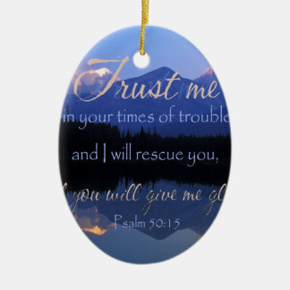 Trust in me in times of Trouble Psalms 50:15 Ceramic Oval Ornament