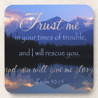 Trust in me in times of Trouble Psalms 50:15 Coaster