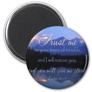 Trust in me in times of Trouble Psalms 50:15 Magnet