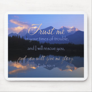 Trust in me in times of Trouble Psalms 50:15 Mouse Pad