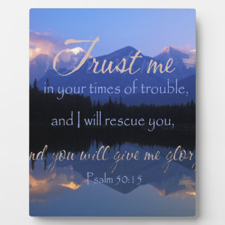 Trust in me in times of Trouble Psalms 50:15 Plaque